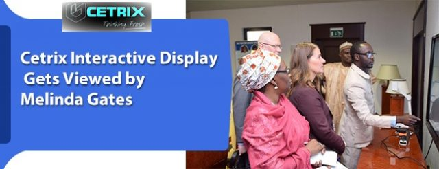 Cetrix ActiveTouch Interactive Gets Viewed by Melinda Gates